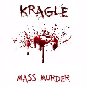 Kragle - Mass Murder ep front cover